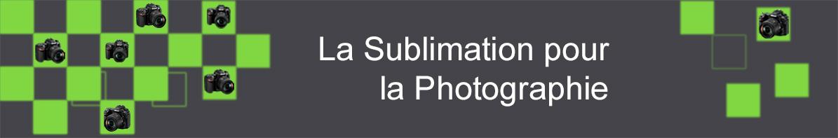 La sublimation pour la photographie
